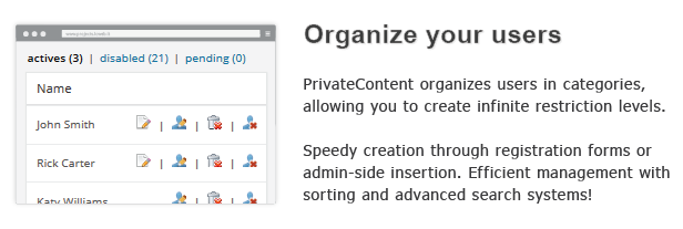 Organize your users actives disabled pending Name organizes users categories, allowing you create infinite resiridiori levels. John5mith Let them register fasily through the registration RickCarter forni and manage everything with ease through the adrnin panel.